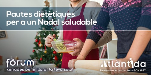 Fòrum Atlàntida Pautes dietètiques Nadal